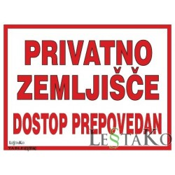 Privatno zemljišče Dostop prepovedan